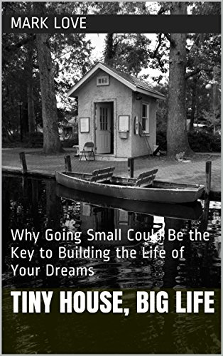 Amazon Com Tiny House Big Life Why Going Small Could Be The Key