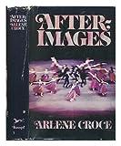 Afterimages, Arlene Croce, 0394410939