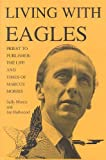 Living with Eagles : The Life and Times of Marcus Morris, Morris, Sally and Hallwood, Jan, 0718829824