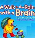 A Walk in the Rain with a Brain, Edward M. Hallowell and Bill Mayer, 0060007311