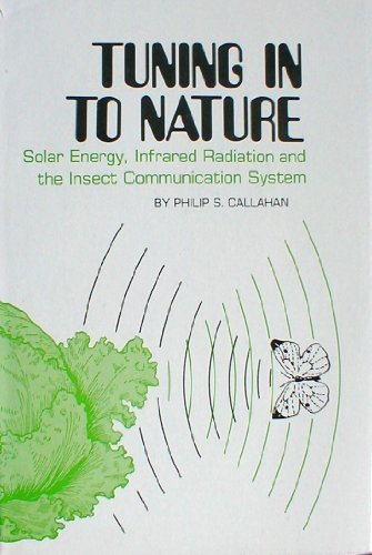 Tuning in to Nature: Solar Energy, Infrared      Radiation,&the Insect Communication System