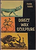 Direct Wax Sculpture