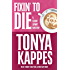 Fixin' To Die (A Kenni Lowry Mystery Book 1)