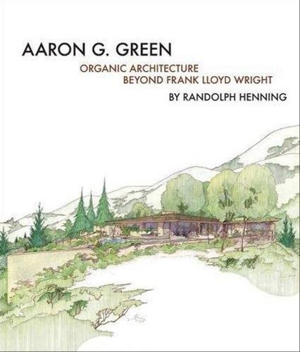 Apprentice Cocktail - Aaron G. Green: Organic Architecture Beyond Frank Lloyd Wright