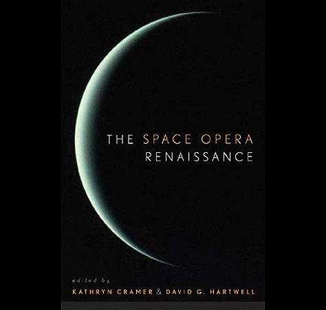 Amazon Com The Space Opera Renaissance Ebook Cramer Kathryn Hartwell David G Kathryn Cramer David G Hartwell Kindle Store