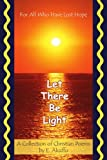 img - for Let There Be Light: For All Who Have Lost Hope book / textbook / text book