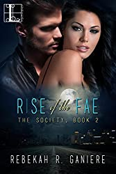 Rise of the Fae (The Society Trilogy)