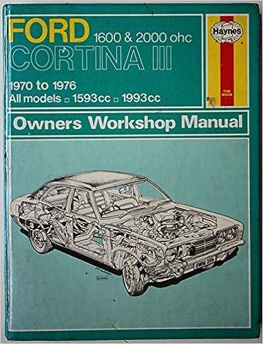 ford cortina mk iii 1600 and 2000 o h c owner s workshop manual