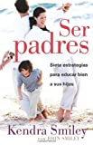 Ser Padres, Kendra Smiley, 0825417937
