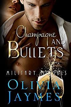 Champagne and Bullets: Book 1 (Military Moguls) by [Jaymes, Olivia]