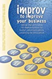 Improv to Improve Your Business, Brent Brooks and Rick Crain, 1610050320