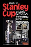 Why Is the Stanley Cup in Mario Lemieux's Swimming Pool?, Kevin Allen, 1572434406