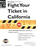 Fight Your Ticket in California, David W. Brown, 0873377702