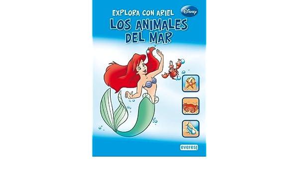 EXPLORA CON ARIEL LOS ANIMALES DEL MAR / DISNEY [Hardcover ...