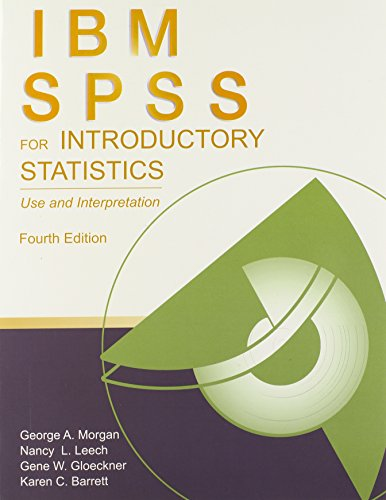 IBM SPSS for Introductory Statistics: Use and Interpretation, 4th Edition