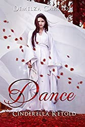 Dance: Cinderella Retold (Romance a Medieval Fairytale series Book 3)