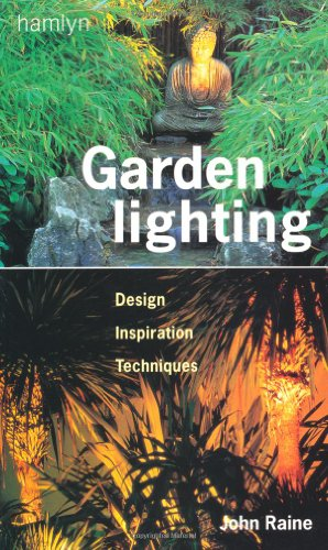 Garden Lighting: Design, Inspiration, Techniques (Hamlyn Gardening)