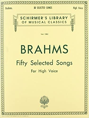 50 Selected Songs by Schubert, Schumann, Brahms, Wolf & Strauss: High Voice .zip