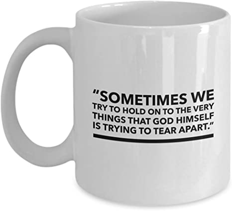 Amazon Com Entertainer Coffee Mug Sometimes We Try To Hold On To The Very Things Quotes Actor Comedian Playwright Filmmaker Stardom Celebrity Fame Fan 11 Oz Kitchen Dining