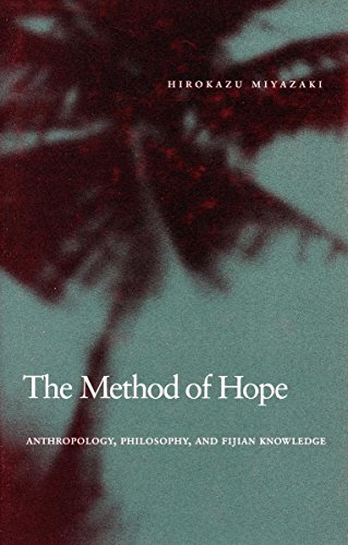 The Method of Hope: Anthropology, Philosophy, and Fijian Knowledge