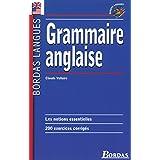 Grammaire anglaise: Les notions essentielles - 200 exercices corrigés