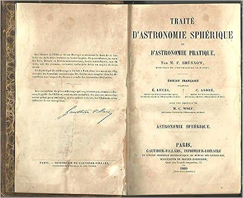 Livres gratuits en ligne TRAITE D'ASTRONOMIE SPHERIQUE ET D'ASTRONOMIE PRATIQUE. I. ASTRONOMIE SPHERIQUE. pdf