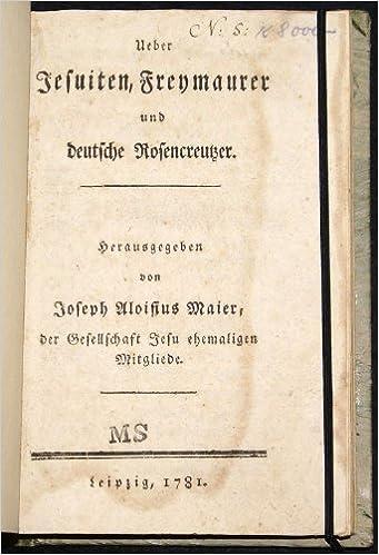 Maier J.A Ueber Jesuiten, Freymaurer und deutsche Rosencreutzer
