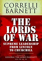 The Lords of War: Supreme Leadership from Lincoln to Churchill