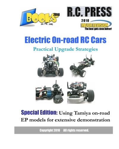 Electric On-road RC Cars Practical Upgrade Strategies: Special Edition: Using Tamiya on-road EP models for extensive demonstration (Books on Rc Cars)