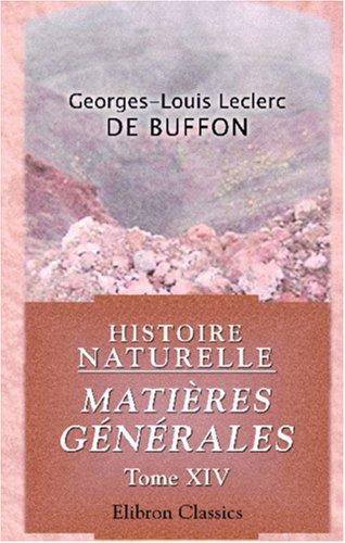Read Online Histoire naturelle. Matières générales: Tome 14 (French Edition) PDF