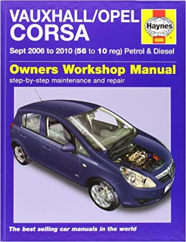 Vauxhall/Opel Corsa Petrol and Diesel Service and Repair Manual: 2006 to 2010 (Haynes Service and Repair Manuals): John S. Mead: 9781844258864: Amazon.com: ...