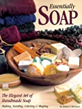Essentially Soap: The Elegant Art of Handmade Soap Making, Scenting, Coloring & Shaping by Robert S. McDaniel (2000-04-02)