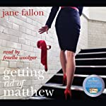 Getting Rid of Matthew | Jane Fallon