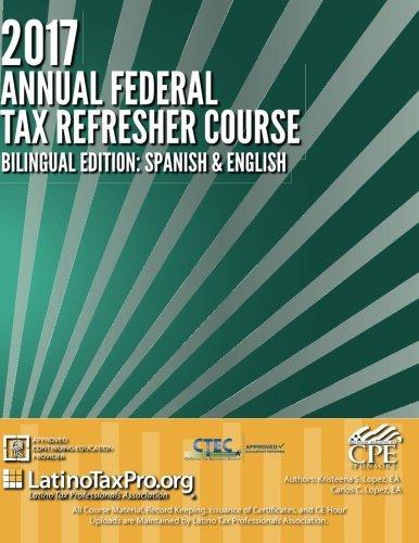2017 Annual Federal Tax Refresher Course: Bilingual Edition: Spanish & English (Spanish Edition)