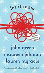 (Let It Snow: Three Holiday Romances) By Green, John (Author) Paperback on 01-Oct-2009