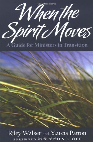 When the Spirit Moves: A Guide for Ministers in Transition