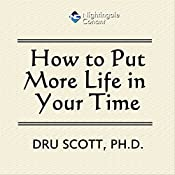 How to Put More Time in Your Life | Dru Scott