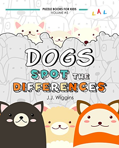 Spot the Differences: Dogs (Puzzle Books for Kids Book 5)