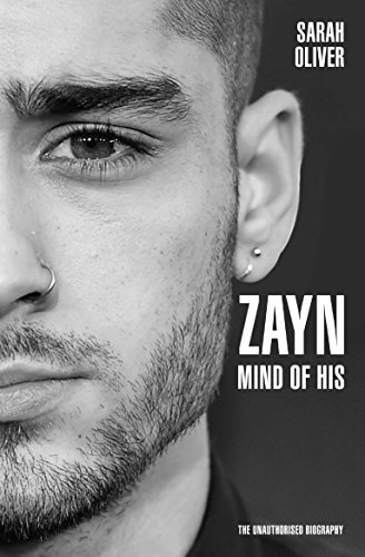 Zayn Malik - Mind of His: The Unauthorised Biography