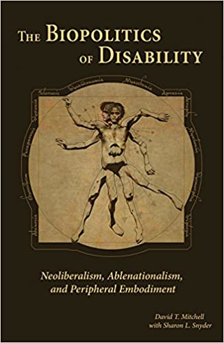 and Peripheral Embodiment Ablenationalism The Biopolitics of Disability Neoliberalism