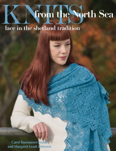 Knits from the North Sea: Lace in the Shetland Tradition