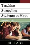 Teachers Struggling Students in Mathematics, William Hanlon, 1475800681