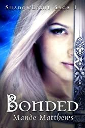 Bonded: Book One of the ShadowLight Saga, an Epic Fantasy Adventure (English Edition)