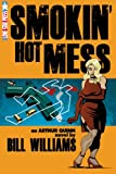 Smokin' Hot Mess (The Arthur Quinn Mysteries Book 1)