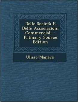 Delle Società E Delle Associazioni Commerciali - Primary Source Edition
