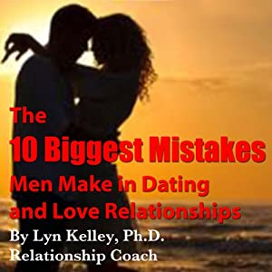 The 10 Biggest Mistakes Men Make in Dating and Love Relationships Audiobook