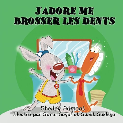 Livres pour enfants: J'adore me brosser les dents: French children's books -I Love to Brush My Teeth (French Bedtime Collection) (French Edition)