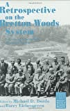 img - for A Retrospective on the Bretton Woods System: Lessons for International Monetary Reform (National Bureau of Economic Research Project Report) book / textbook / text book