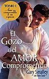 El Gozo del Amor Comprometido, Gary Smalley, 0881131237