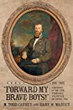 Forward My Brave Boys! A History of the 11th Tennessee Volunteer Infantry CSA, 1861-1865